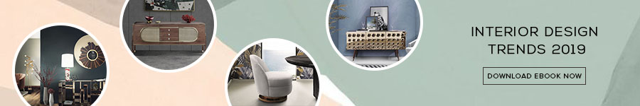 ebookwb2019trends trendy products Exquisite And Trendy Products From Top Interior Designers b trends