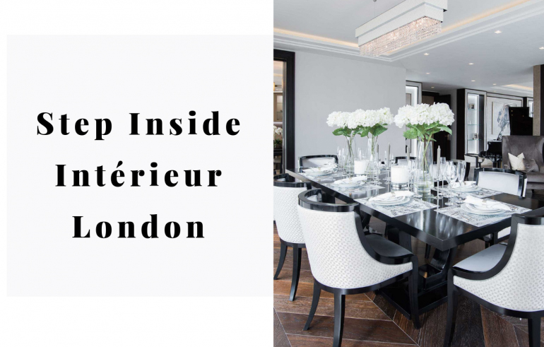 Step Inside Intérieur London To Get The Right Help For Your Project